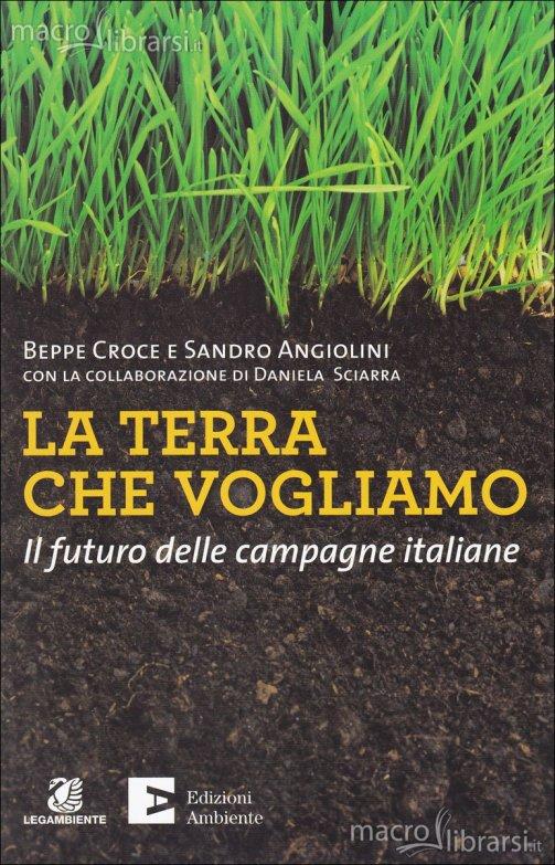 la-terra-che-vogliamo-il-futuro-delle-campagne-italiane-libro-70428